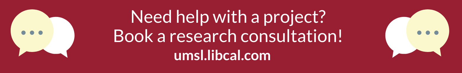 Need help? Book a research consultation! https://umsl.libcal.com